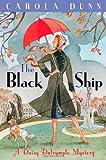 Carola Dunn The Black Ship: A Daisy Dalrymple Murder Mystery