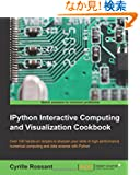 IPython Interactive Computing and Visualization Cookbook: Over 100 Hands-on Recipes to Sharpen Your Skills in High-perform...
