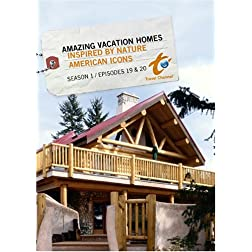 Amazing Vacation Homes Season 1  - Episode 19: Inspired by Nature & Episode 20: American Icons