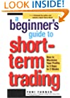 A Beginner's Guide to Short-Term Trading: How to Maximize Profits in 3 Days to 3 Weeks