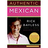 Authentic Mexican 20th Anniversary Ed: Regional Cooking from the Heart of Mexico ~ Rick Bayless