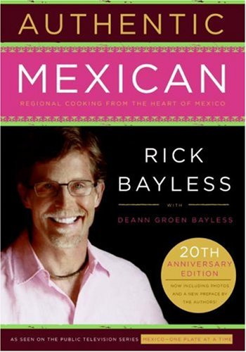 Authentic Mexican 20th Anniversary Ed: Regional Cooking from the Heart of Mexico image