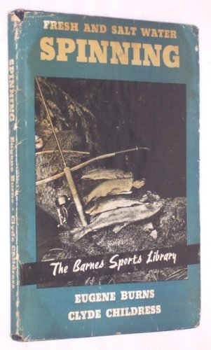 Fresh and salt water spinning; (The Barnes sports library)