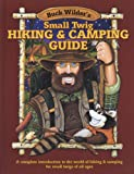 Small Twig Hiking & Camping Guide: A Complete Introduction to the World of Hiking & Camping for Small Twigs of All Ages