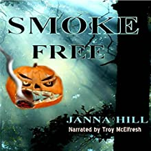 Smoke Free: A Short Single (       UNABRIDGED) by Janna Hill Narrated by Troy McElfresh