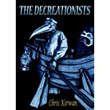 The Decreationistsby Chris Kirwan
