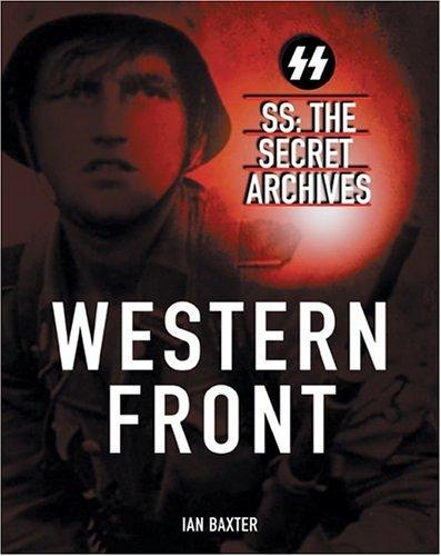 Восточный фронт: СС Секретные архивы / Western Front: The SS Secret Archives