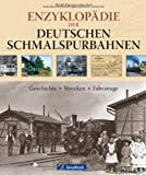 Wolf-Dietger Machel Enzyklopädie der deutschen Schmalspurbahnen: Geschichte - Strecken - Fahrzeuge