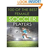 100 Of The Best Female Soccer Players Of All Time