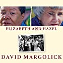 Elizabeth and Hazel: Two Women of Little Rock Audiobook by David Margolick Narrated by Carrington MacDuffie