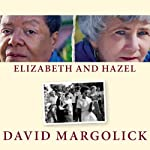 Elizabeth and Hazel: Two Women of Little Rock | David Margolick