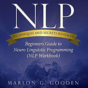 NLP Techniques and Secrets Revealed Audiobook