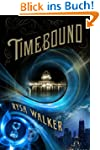 Timebound (The Chronos Files Book 1)...
