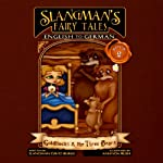 Slangman's Fairy Tales - English to German: Level 2 - Goldilocks and the 3 Bears | David Burke