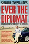 Ever the Diplomat: Confessions of a F...