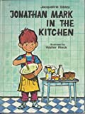Jonathan Mark in the Kitchen (0282854215) by Sibley, Jacqueline