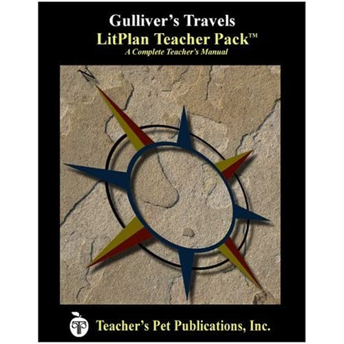 Gulliver's Travels : A Unit Plan (LitPlans) Mary B. Collins
