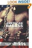 American Badass: The true story of a modern day Spartan