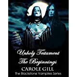 Unholy Testament - The Beginnings (The Blackstone Vampires Series)