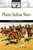 Plains Indian Wars (America at War (Facts on File))