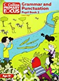 img - for Grammar and Punctuation: Pupil Book 2 (Collins Primary Focus) book / textbook / text book