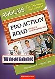 workbook pro action road ; 1ère et terminale rofessionnelle ; manuel de l'élève (273522189X) by Jacques Mercier