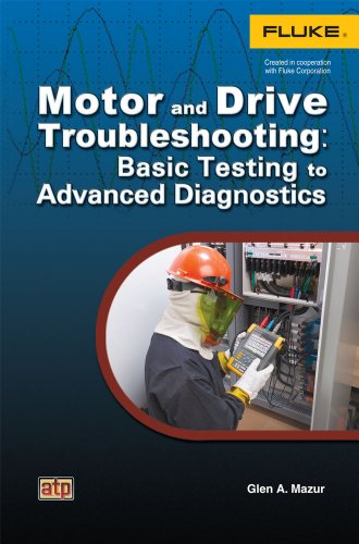 Motor and Drive Troubleshooting: Basic Testing to Advanced Diagnostics (Motors And Drives compare prices)