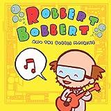 echange, troc Robbert Bobbert & Bubble Machine - Robbert Bobbert & Bubble Machine