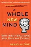 A Whole New Mind: Moving From The Information Age To The Conceptual Age (1573223085) by Pink, Daniel