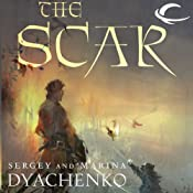 The Scar (Unabridged) by Sergey Dyachenko, Marina Dyachenko, Elinor Huntington (translator)