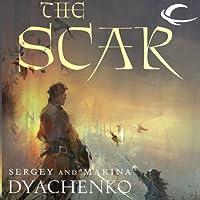 The Scar (       UNABRIDGED) by Sergey Dyachenko, Marina Dyachenko, Elinor Huntington (translator) Narrated by Jonathan Davis