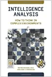 Intelligence Analysis: How to Think in Complex Environments (Praeger Security International)
