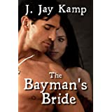 The Bayman's Bride (The Ravenna Evans Series Book 2) ~ J. Jay Kamp