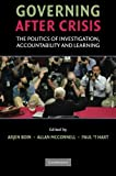 Governing after Crisis: The Politics of Investigation, Accountability and Learning