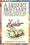 A Desert Bestiary: Folklore, Literature, and Ecological Thought from the World's Dry Places
