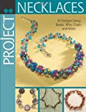 Editors of Bead&Button Magazine Project: Necklaces