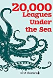 Twenty Thousand Leagues Under the Sea (Xist Classics)