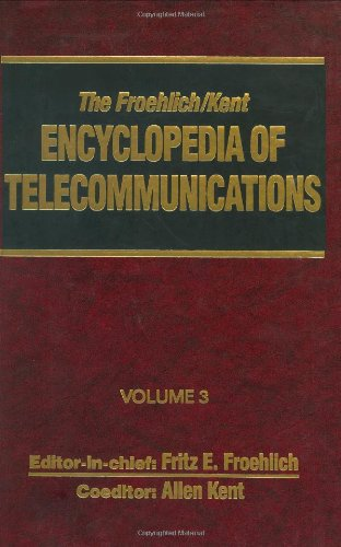 The Froehlich/Kent Encyclopedia Of Telecommunications: Volume 3 - Codes For The Prevention Of Errors To Communications Frequency Standards