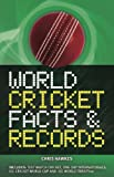 World Cricket Facts and Records (1847327729) by Hawkes, Chris