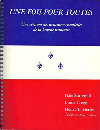 Une Fois Pour Toutes: Une revision des structures essentielles de la langue francais (English and French Edition)