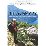The Lycian Way: Turkey's First Long Distance Walking Routeby Kate Clow
