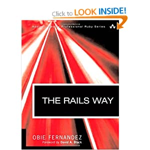 The Rails Way: Driving Rails into the Enterprise (Addison-Wesley Professional Ruby)