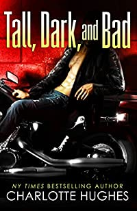 Tall, Dark, And Bad: by Charlotte Hughes ebook deal