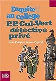 """Afficher """"Enquête au collège n° 3 P. P. Cul-Vert détective privé"""""""