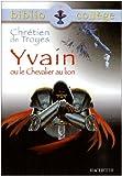 echange, troc Chrétien Troyes, Ghelber - Chrétien de Troyes : Yvain ou le chevalier au Lion