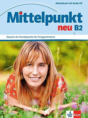Mittelpunkt Neu: Arbeitsbuch B2 & CD by Ilse Sander (2010-10-01)