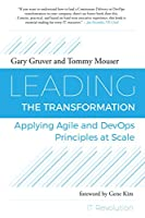 Leading the Transformation: Applying Agile and DevOps Principles at Scale Front Cover