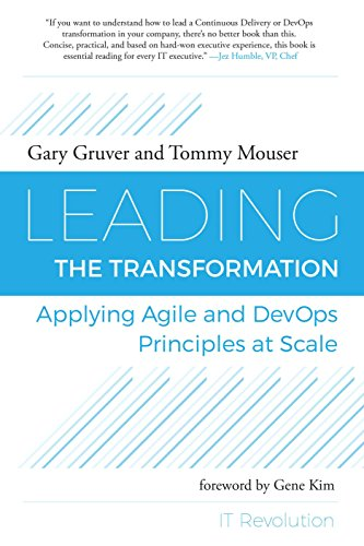 Leading the Transformation: Applying Agile and DevOps Principles at Scale PDF