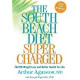 The South Beach Diet Supercharged: Faster Weight Loss and Better Health For Lifeby Dr Arthur Agatston