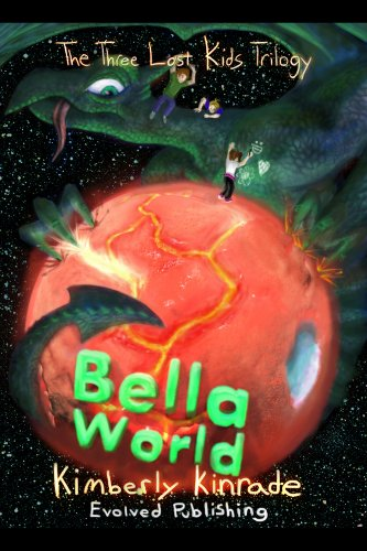 Book: Bella World - Book 2 of The Three Lost Kids Trilogy by Kimberly Kinrade